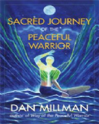 Sacred Journey of the Peaceful Warrior - Dan Millman